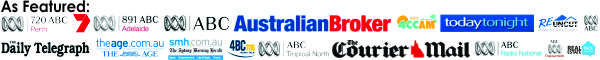 as featured on ABC, Ch TEN, Australian Broker, Courier mail, SMH, Melb Age, Daily Telegraph, Today Tonight, plus...
